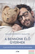 Giandomenico Bagatin - A bennünk élő gyermek