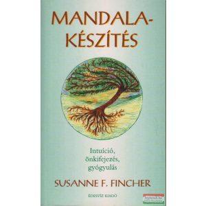 Susanne F. Fincher - Mandalakészítés
