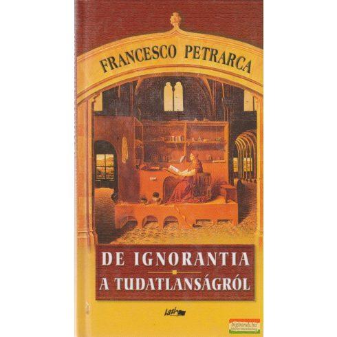 Francesco Petrarca - De ignorantia - A tudatlanságról