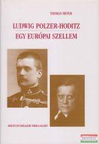 Thomas Meyer - Ludwig Polzer-Hoditz - Egy európai szellem
