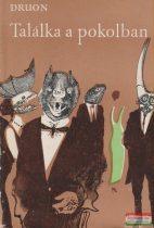 Maurice Druon - Találka a pokolban