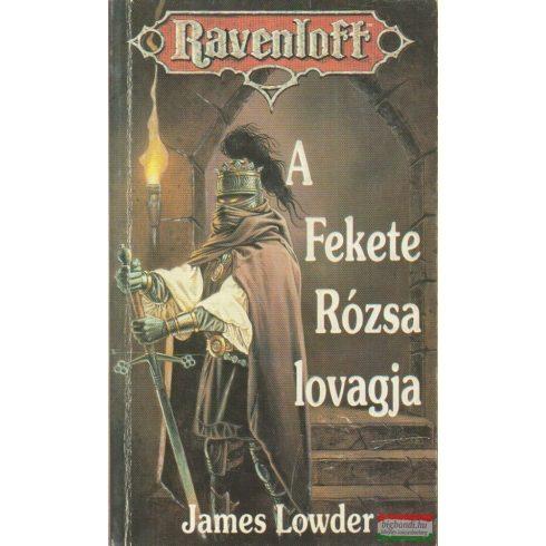 James Lowder - A Fekete Rózsa lovagja