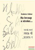 Szakács Gábor - Ha lecsap a stroke