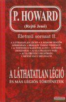 P. Howard (Rejtő Jenő) - A láthatatlan légió és más légiós történetek