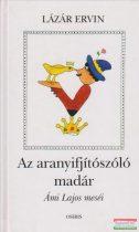 Az aranyifjítószóló madár - Ámi Lajos meséi