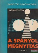 Varnusz Egon - A spanyol megnyitás