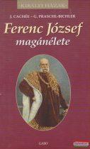 J. Cachée, G. Praschl-Bichler - Ferenc József magánélete