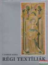 V. Ember Mária - Régi textíliák