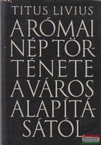 Titus Livius - A római nép története a város alapításától 4.