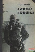 Dékány András - A sarkvidék meghódítója