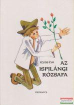 Fésüs Éva - Az ispilángi rózsafa