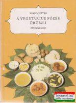 Egyedi Péter - A vegetárius főzés örömei - 200 indiai recept