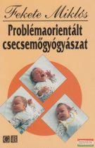 Problémaorientált csecsemőgyógyászat