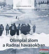Killyéni András-Péter - Olimpiai álom a Radnai-havasokban
