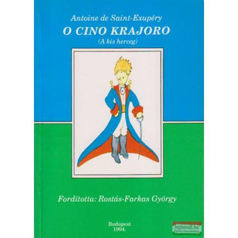 Antoine de Saint-Exupéry - O cino krajoro / A kis herceg