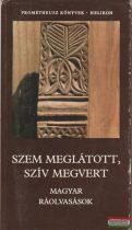 Hahn István, Puskás Ildikó, Pócs Éva - Szem meglátott, szív megvert - magyar ráolvasások
