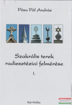 Pósa Pál András - Szakrális terek radiesztéziai felmérése I-II.