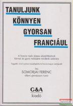 Somorjai Ferenc - Tanuljunk könnyen, gyorsan franciául