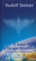 Rudolf Steiner - A Kelet a Nyugat fényében