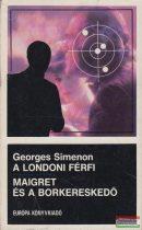 Georges Simenon - A londoni férfi/Maigret és a borkereskedő