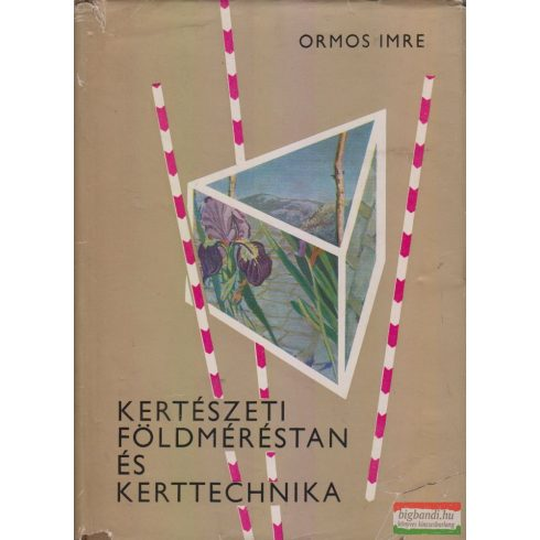 Dr. Ormos Imre - Kertészeti földméréstan és kerttechnika