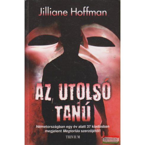 Jilliane Hoffman - Az utolsó tanú