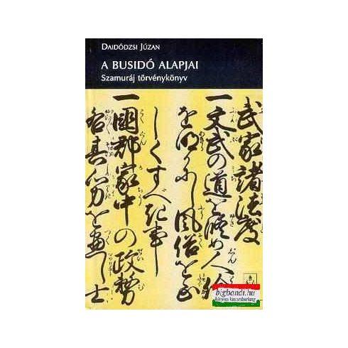 A Busidó alapjai - szamuráj törvénykönyv