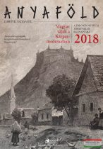 ANYAFÖLD - a Trianon Múzeum történelmi falinaptára 2018