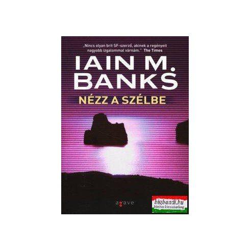 Iain M. Banks - Nézz a szélbe