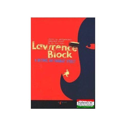 Lawrence Block - A betörő, aki parókát viselt