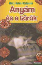 Mary Helen Stefaniak - Anyám és a török
