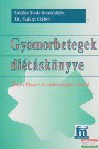 Gaálné Póda Bernadette, Dr. Zajkás Gábor - Gyomorbetegek diétáskönyve