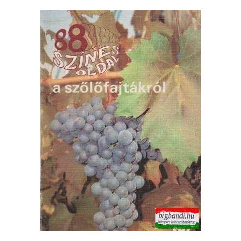 88 színes oldal a szőlőfajtákról