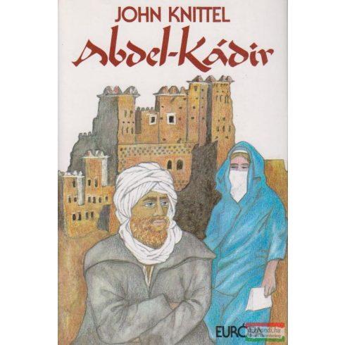 John Knittel - Abdel-Kádir