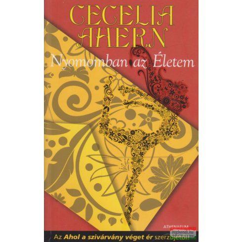 Cecelia Ahern - Nyomomban az Életem