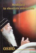 Osho - Meditáció: Az eksztázis művészete