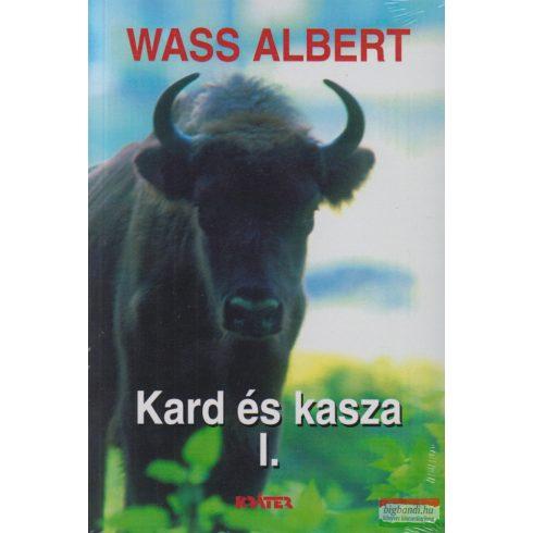 Wass Albert - Kard és kasza I-II. kötet