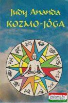 Judy Ananda - Kozmo-jóga - A testi-lelki boldogság kalauza
