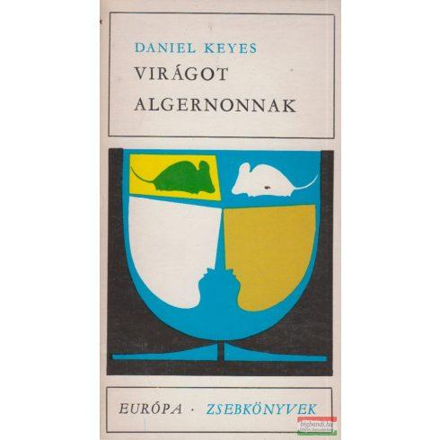 Daniel Keyes - Virágot Algernonnak