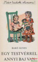 Bakó Ágnes - Egy testvérrel annyi baj van