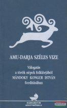 Bartha Júlia szerk. - Amu-darja széles vize