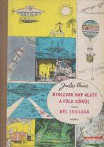 Jules Verne - Nyolcvan nap alatt a Föld körül / Dél csillaga