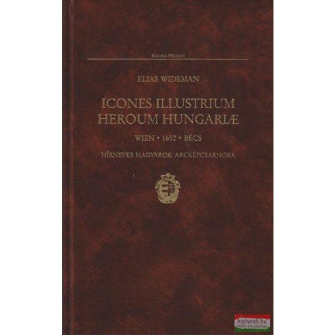 Icones Illustrium Heroum Hungariae - Hírneves Magyarok Arcképcsarnoka