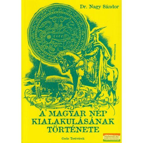 Dr. Nagy Sándor - A magyar nép kialakulásának története