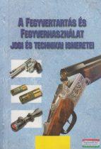 A fegyvertartás és fegyverhasználat jogi és technikai ismeretei
