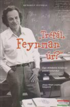 "Richard P. Feynman, Ralph Leighton - ""Tréfál, Feynman úr?"""
