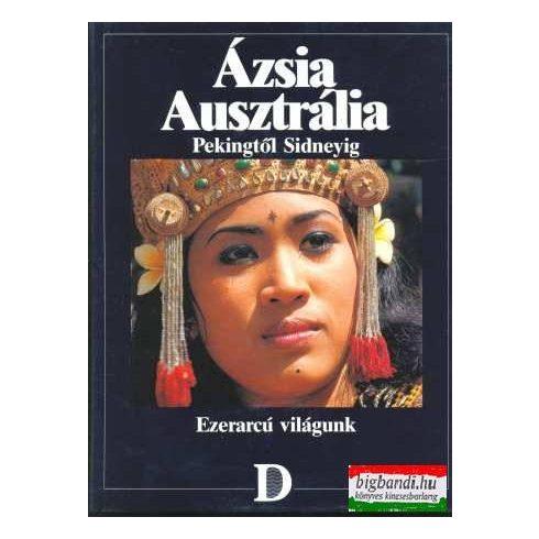 Ázsia, Ausztrália - Pekingtől Sydneyig (Ezerarcú világunk)
