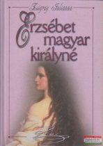 Zsigray Julianna - Erzsébet magyar királyné