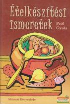 Pető Gyula - Ételkészítési ismeretek