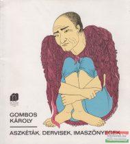 Gombos Károly - Aszkéták, dervisek, imaszőnyegek
